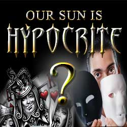 Our Sun - Can he be Hypocrite ?