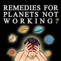 Why Remedies For Planets Don't Work ?